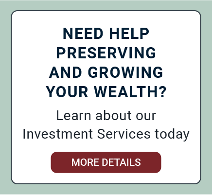 We Offer Investment Services. Learn More.